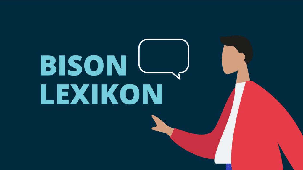 Das BISON Lexikon im Blog der BISON App erklärt Begriffe aus der Kryptowelt kurz und knapp.